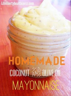 Homemade Coconut and Olive Oil Mayonnaise! From Life, Liberty, and the ...