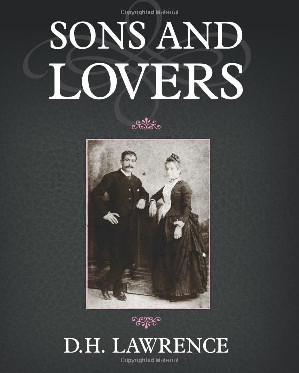the characters in sons and lovers by dh lawrence Analysis and discussion of characters in d h lawrence's sons and lovers.