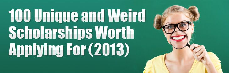 110 Unique & Weird Scholarships