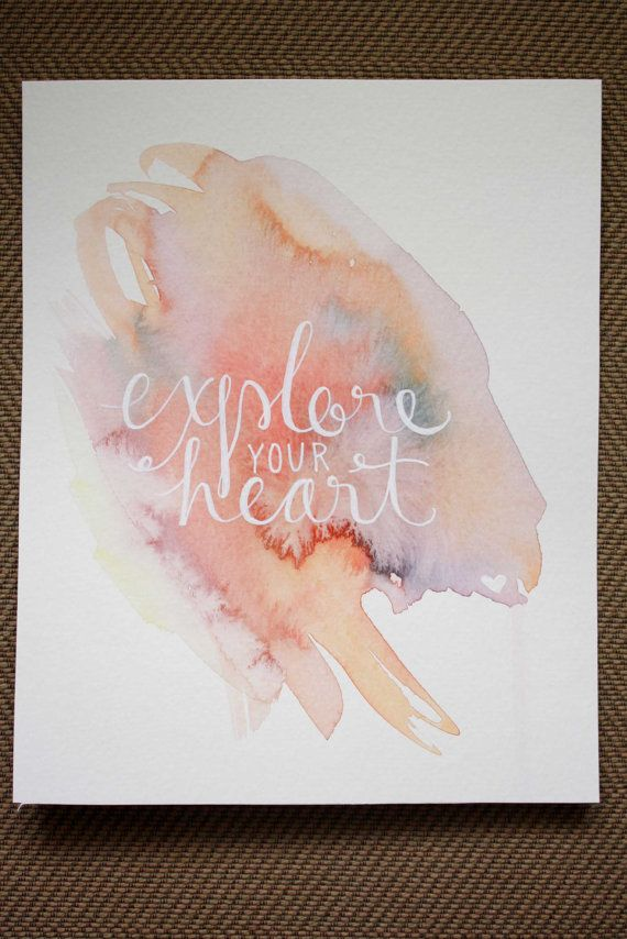 Watercolor Explore your Heart Hand Lettered Print (white lettering done with Uni