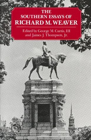 southern essays of richard weaver