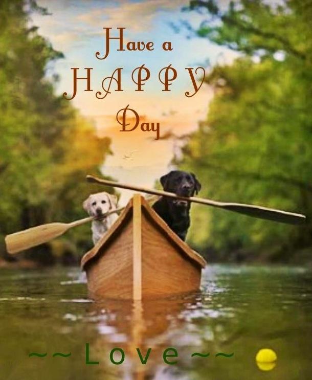 """Have a happy day"" via ~~Love~~ at www.Facebook.com/LoveAngieKaranKrezos"