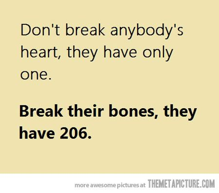 Don't break anybody's heart…