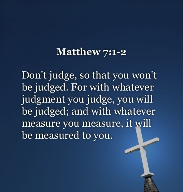 "judging others This passage would say to them, ""don't forbid others from judging while  the  bible says your body is a temple and you shouldn't do anything that would harm."