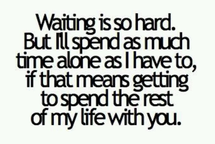 Waiting For I Love You Quotes : ll wait Love Quotes Pinterest