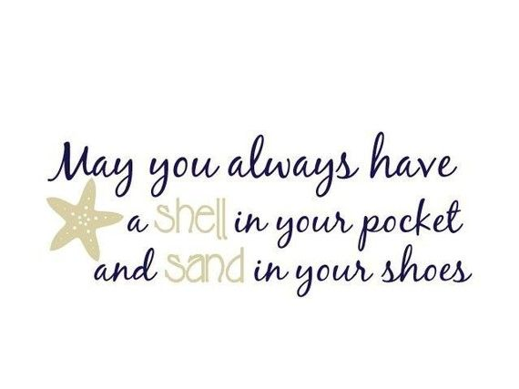 May you always have a Shell in your Pocket and Sand in your Shoes Wall Decal