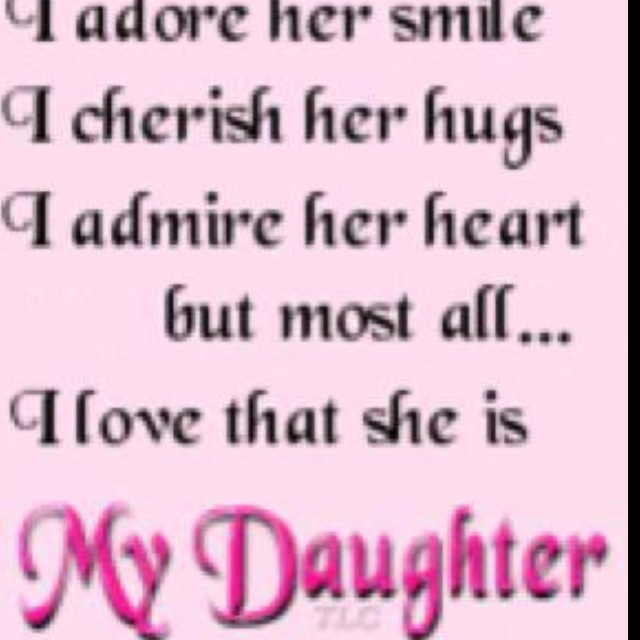 Love my daughter. My Daughter,I love you.....