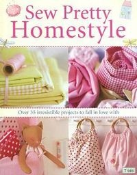 Title: Sew Pretty Homestyle: Over 35 Irresistible Projects to Fall in Love With. Author: Tone Finnanger. ISBN: 9780715327494. A wonderful Tilda book from Tone Finnanger. Great photos and lots of them. Projects will look equally good even if you don't use the Tilda fabric range. Great designs. Use any fabric you want to!   You must borrow or buy it!