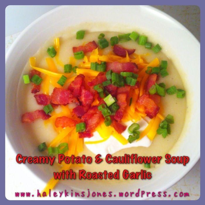 Creamy Potato & Cauliflower Soup with Roasted Garlic www ...