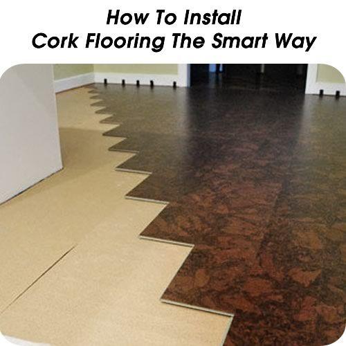 Installing cork flooring the smart way my style pinterest - Advantages of installing a cork flooring ...