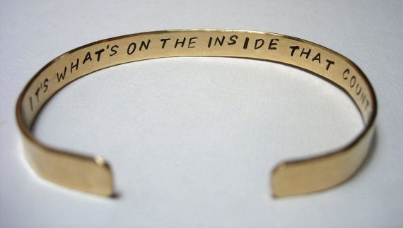 It's What's On The Inside That Counts  Inspirational Hand Hammered and Stamped Brass Bracelet Bangle Cuff Its whats on the inside