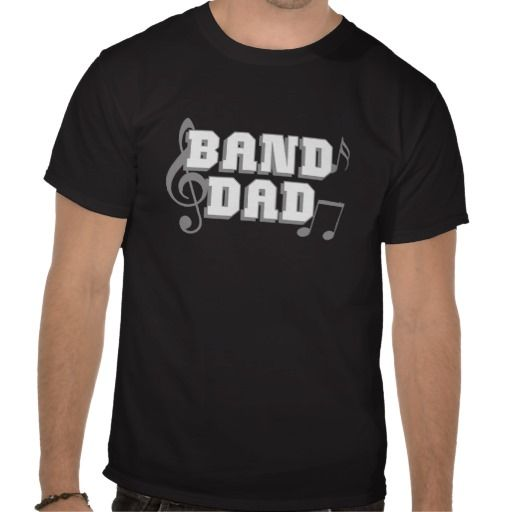 Band dad T shirts for dad