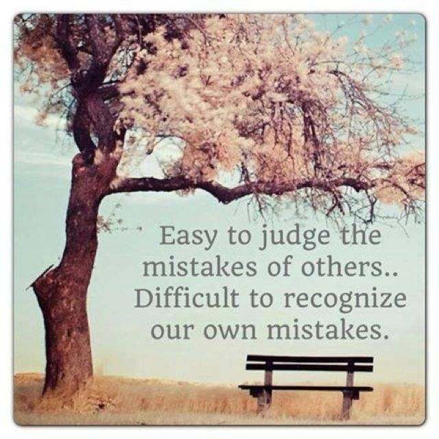 Easy to judge the mistakes of others   Judgement / Perception   Pinte ...