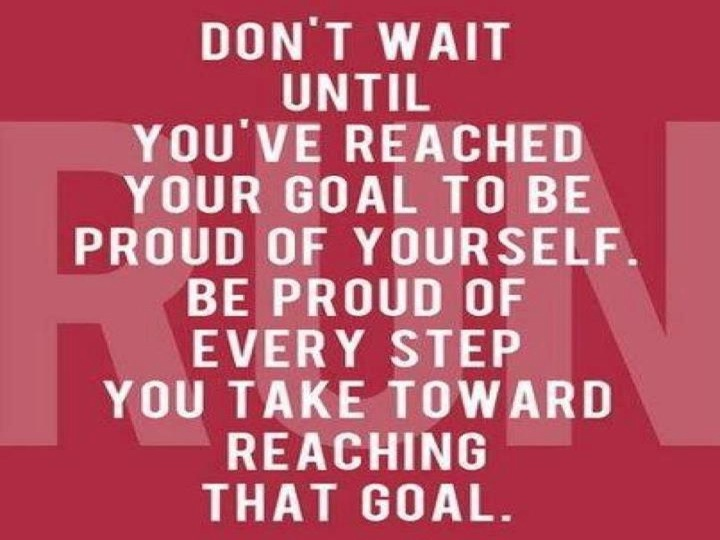 Be proud of yourself!