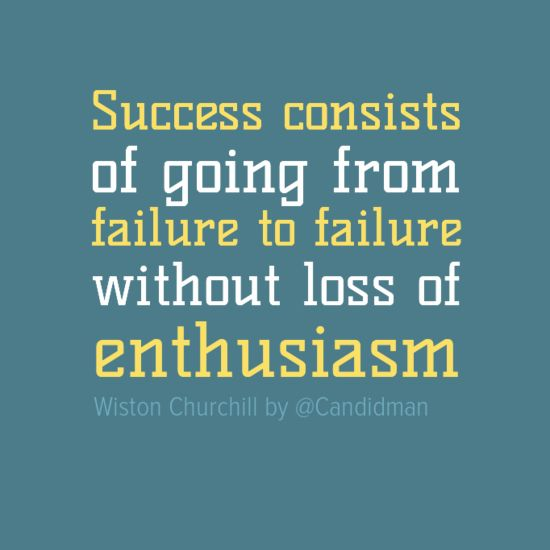 """Success consists of going from failure to failure without loss of enthusiasm."" #WistonChurchill #Quotes by @Candidman"