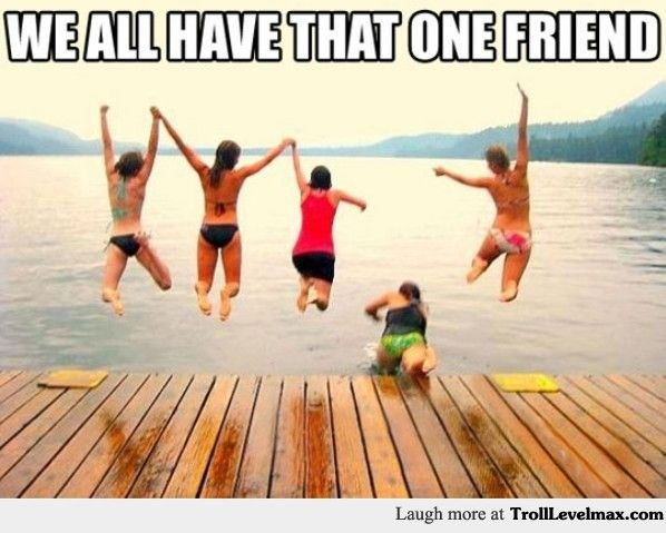 That Friend http://trolllevelmax.com/troll/5201/?new=1