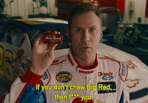 Talladega Nights :)
