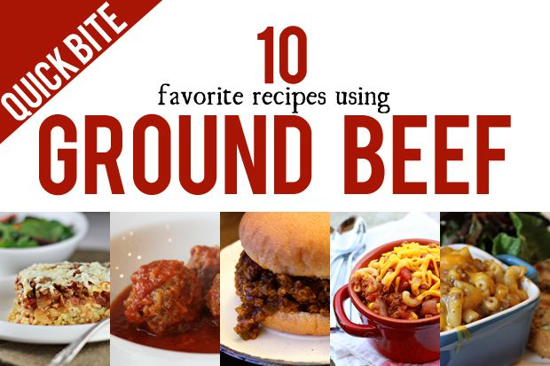 Quick bites 10 favorite recipes using ground beef for Quick meals to make with ground beef