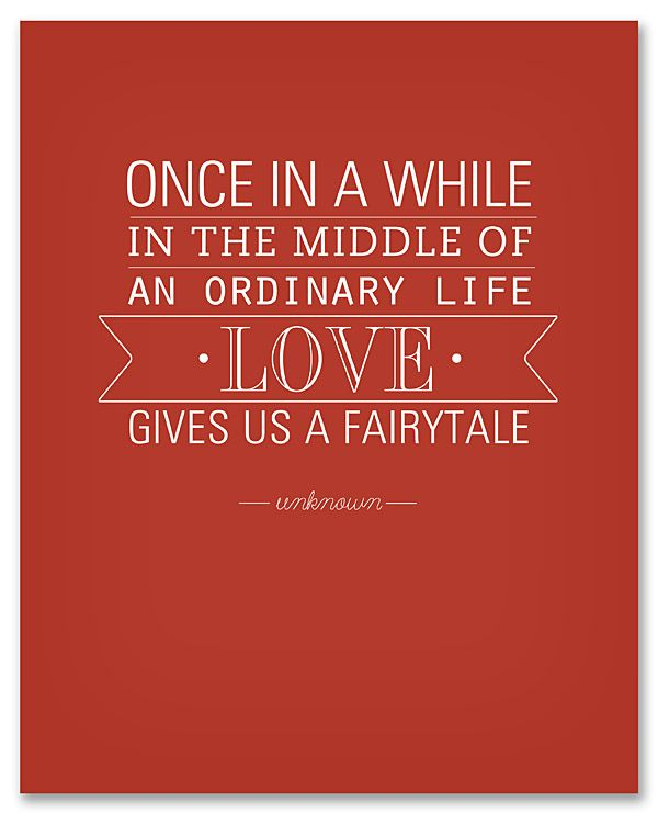 """Once in a while in the middle of an ordinary life, love gives us a fairytale."" #lovequotes"