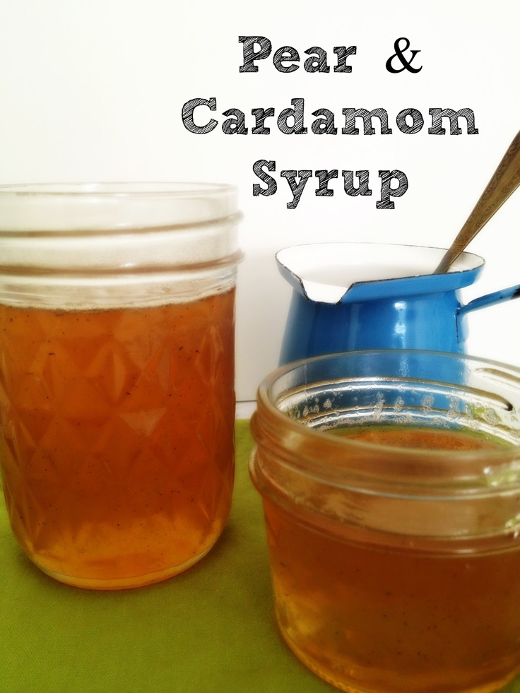 Pear & Cardamon Syrup | December | Pear Month | Pinterest