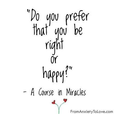 Do you want to be right or happy?  I realllllllly wanted to be right, but I chose happy instead! Here's how...