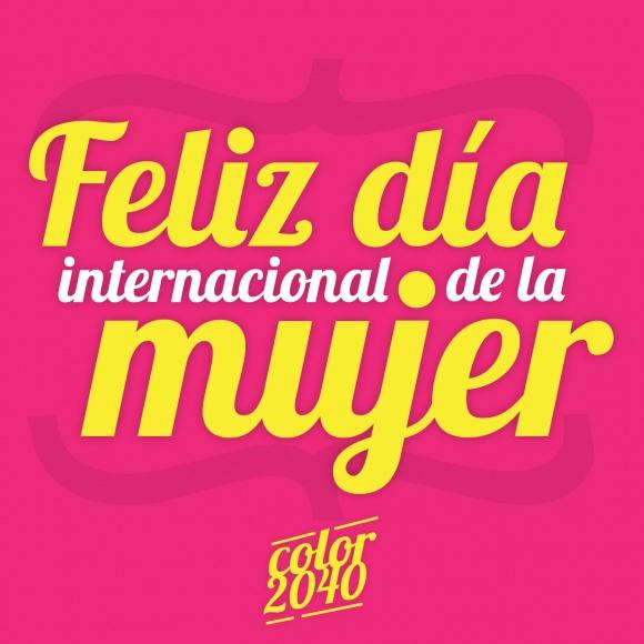 Feliz día internacional de la mujer | Color2040 | Pinterest