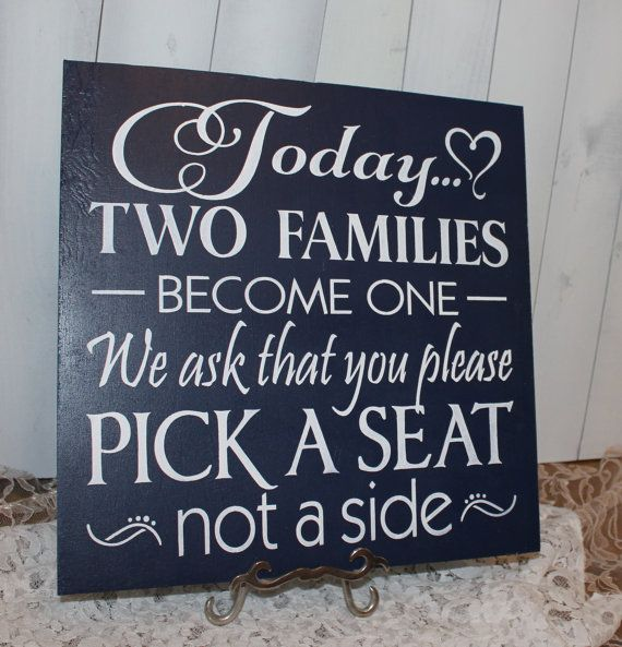 Wedding Signs Today Two Families Become One Pick A Seat Not A Side Si