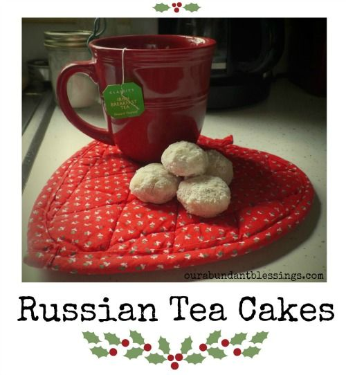 Russian Tea Cakes recipe from Our Abundant Blessings #tea cakes # ...