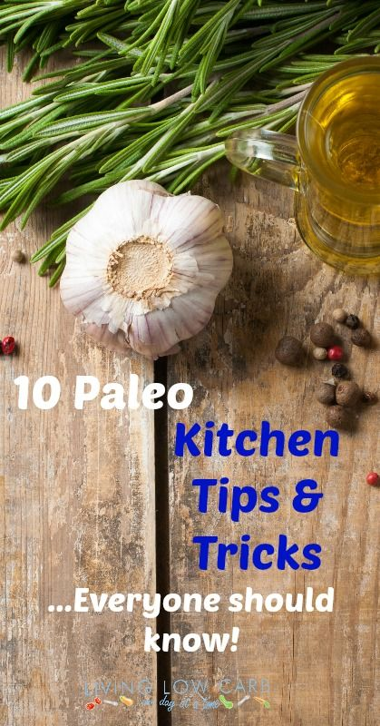 and Paleo Kitchen Tips and Tricks | Living Low Carb One Day At A Time