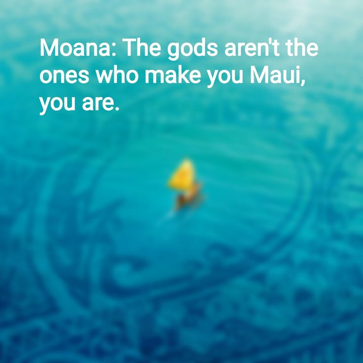 Moana Quote Hero In Your Heart Maui Disney Newmovies