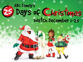 ABC Family's 25 Days of Christmas.  Sooo excited:)