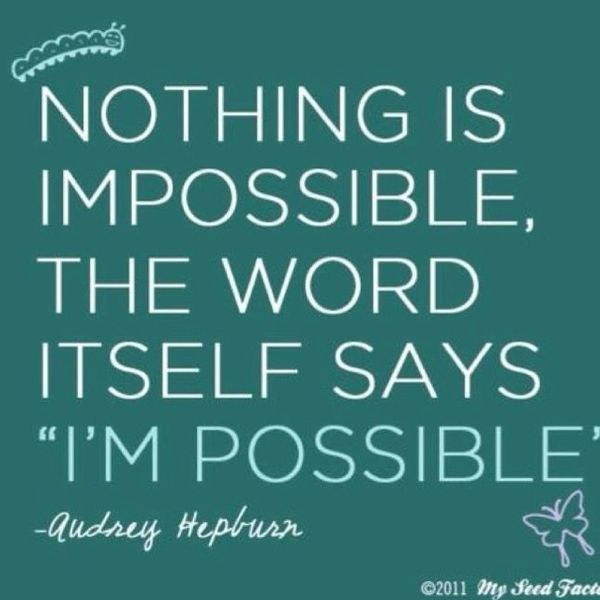 Audrey Hepburn's quote.  Words to live by.