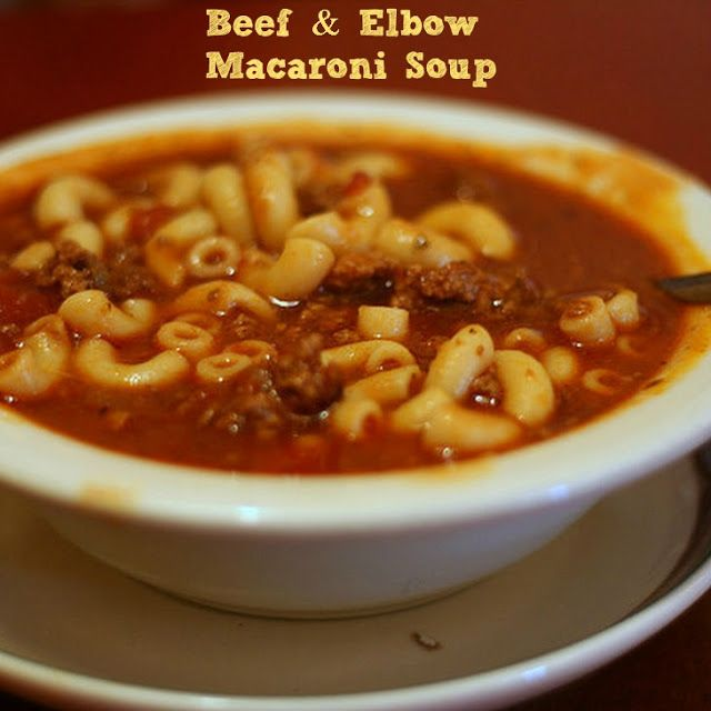 Beef and elbow macaroni soup recipe   Yum   Pinterest