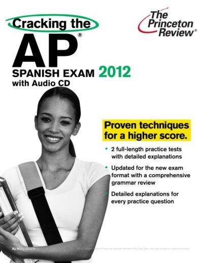 Cracking the AP Spanish Exam 2012 w/Audio CD by The Princeton Review