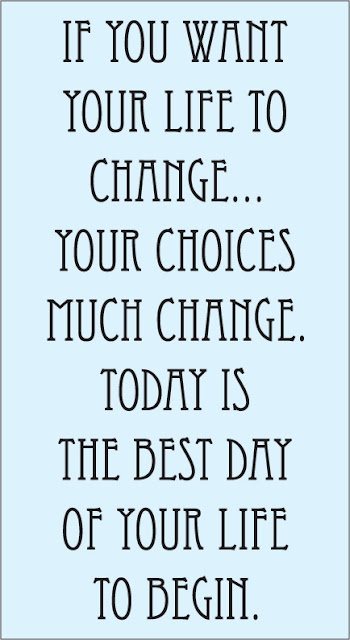 change your life... start today