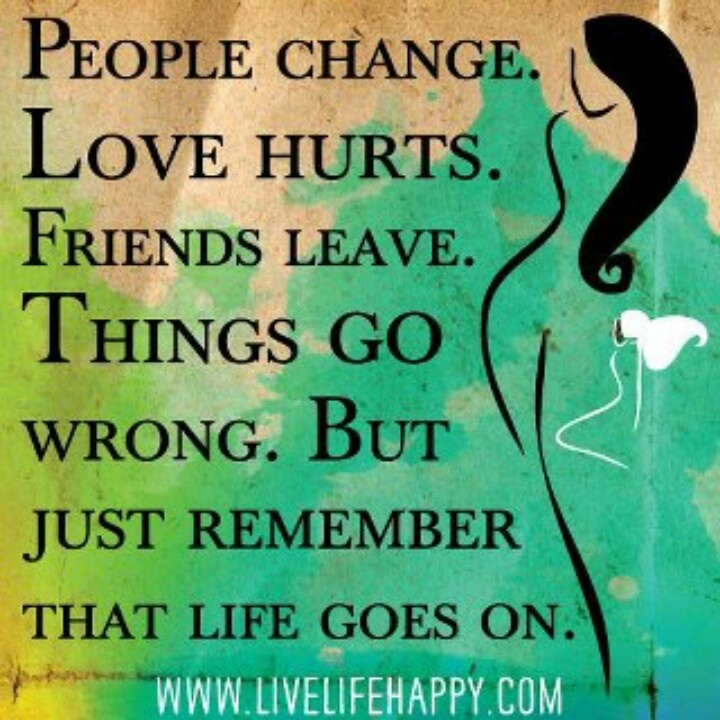 Life goes on!!! Fave Quotes & Sayings Pinterest