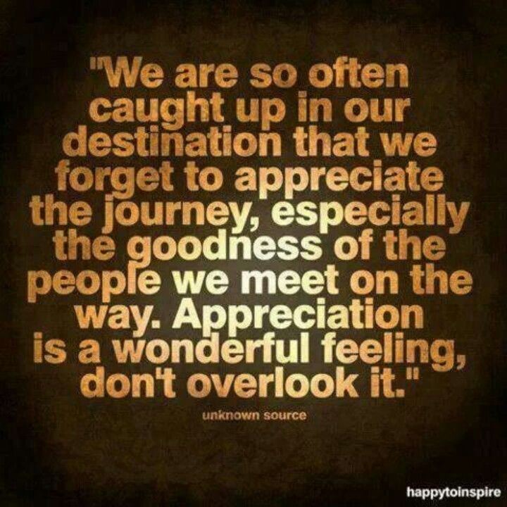 Appreciate the journey♥ Love quotes Pinterest