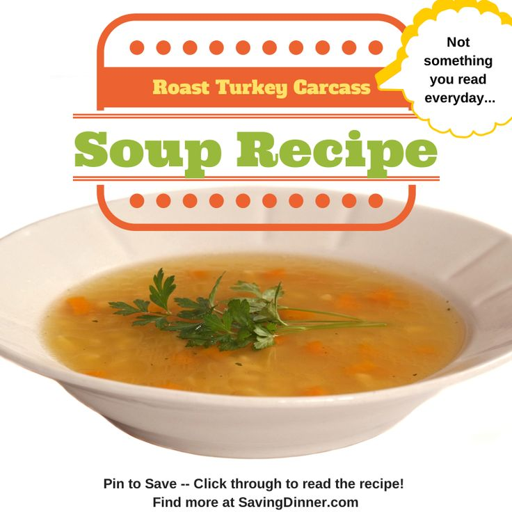 Roast Turkey Carcass Soup - roasting may be the new twist on the ...