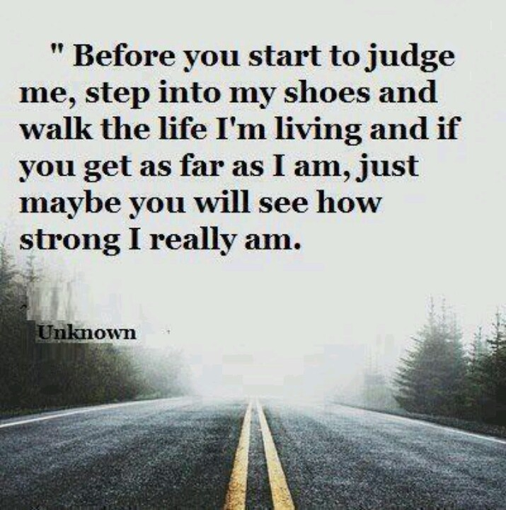 Quotes Judge Not Walk A Mile In My Shoes