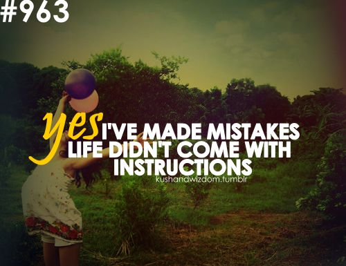 Life does not come with instructions