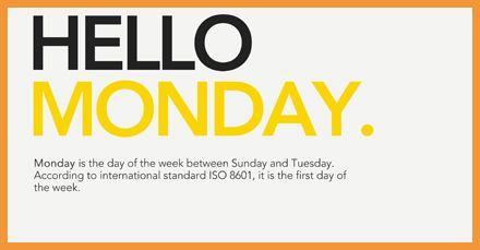 Hello Dear Monday We Love You Make Me Smile Pinterest