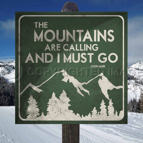 The mountains are calling and i must go original alpine for The mountains are calling and i must go metal sign