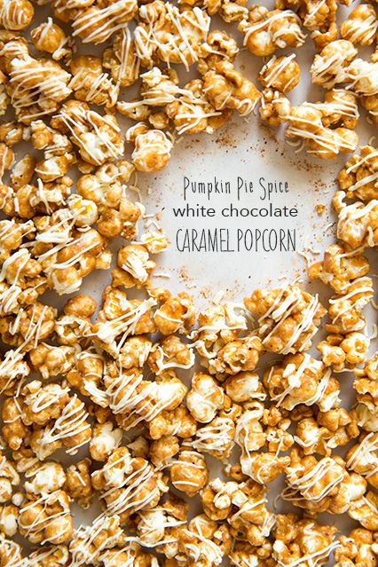 Pumpkin Pie Spice White Chocolate Caramel Popcorn - be warned, this stuff is highly addicting. You're going to want to finish off the whole batch at once.