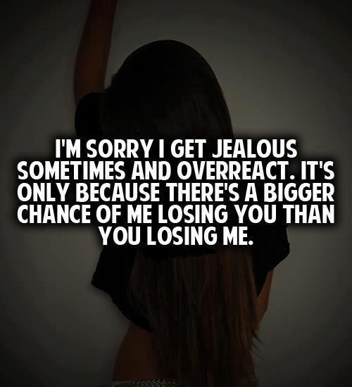 Jealous, Overreact, Afraid of Losing you | Quotes