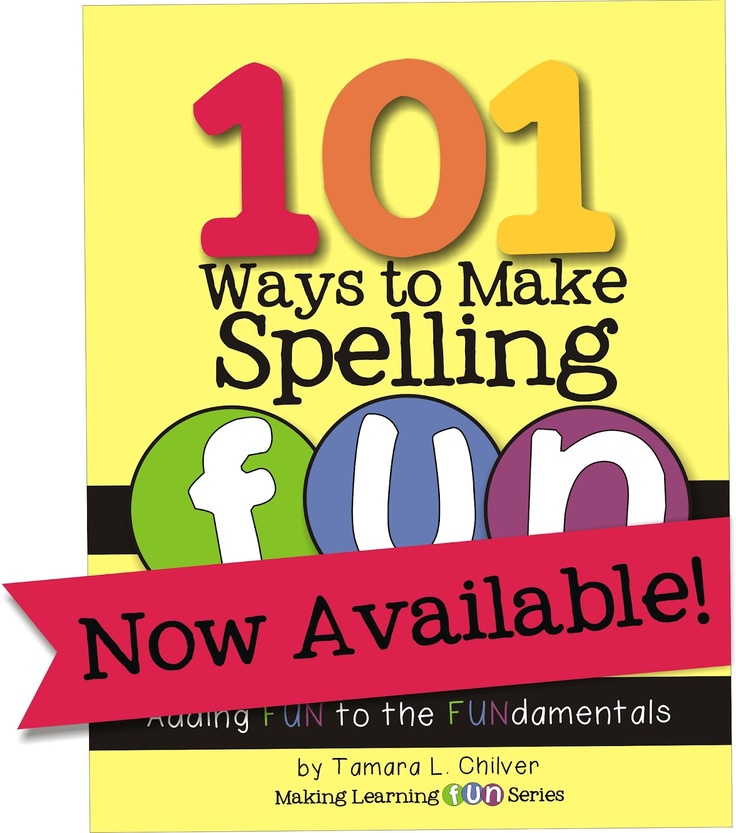 101 Ways to Make Spelling Fun resource for teachers and parents!