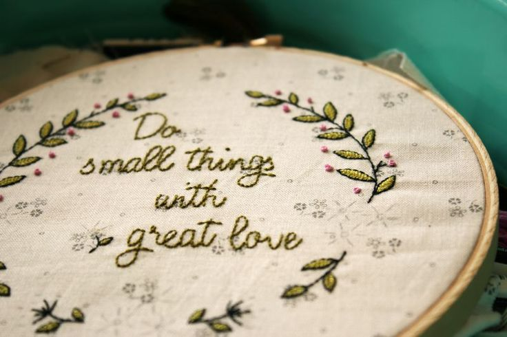 do small things with great love embroidery