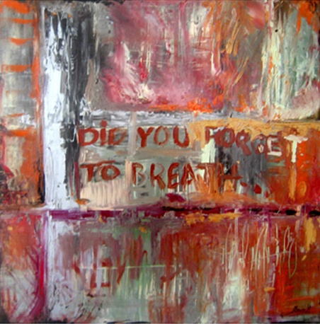 """Don't forget to breath""   Acylic on canvas  Size :100-100 cm   Original Painting"