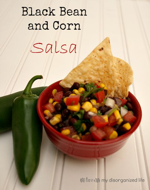 Black Bean and Corn Salsa/ {i love} my disorganized life #salsa # ...