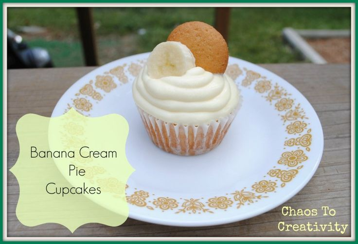 Banana Cream Pie Cupcakes ~ YUMMY | Chaos To Creativity | Pinterest