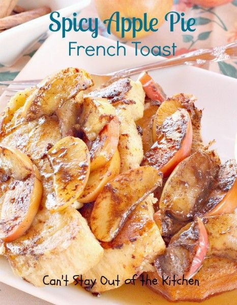 Spicy Apple Pie French Toast - IMG_9551 | apples | Pinterest